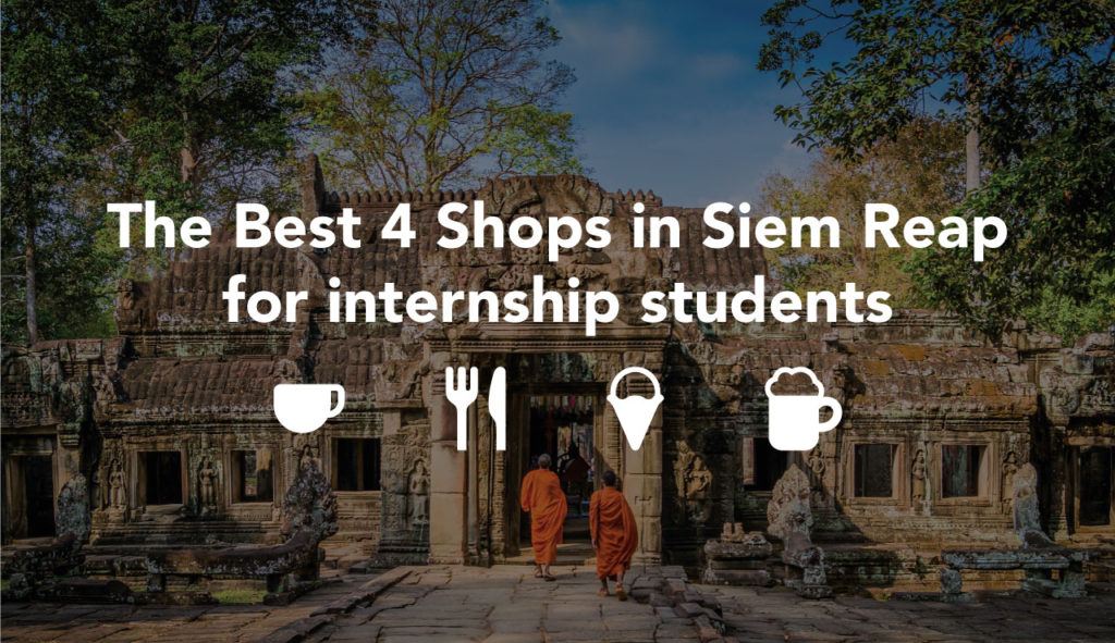 The best 4 shops in Siem Reap for internship students